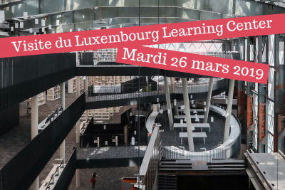Visite du Luxembourg Learning Center